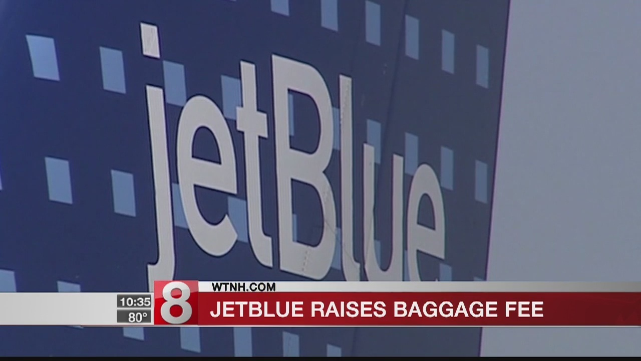 4f067e3a0c3a JetBlue is raising fees on baggage and ticket changes
