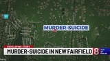 Developing: murder suicide in New Fairfield